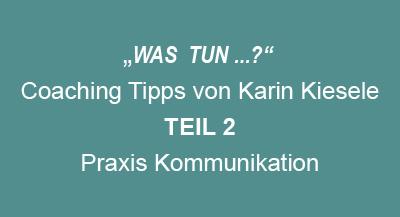 Coaching – Tipps von Karin Kiesele Teil2